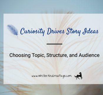 Curiosity Drives Story Ideas